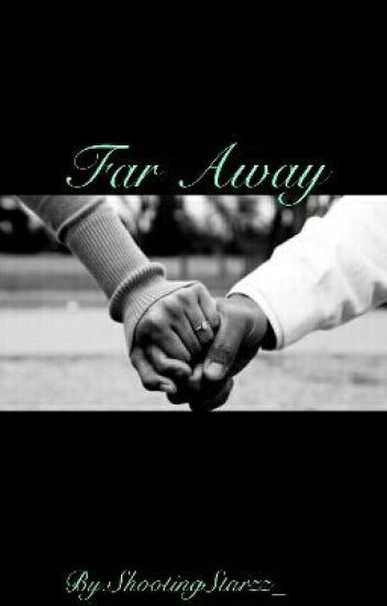 Far Away (Sequel To: Work In Progress)