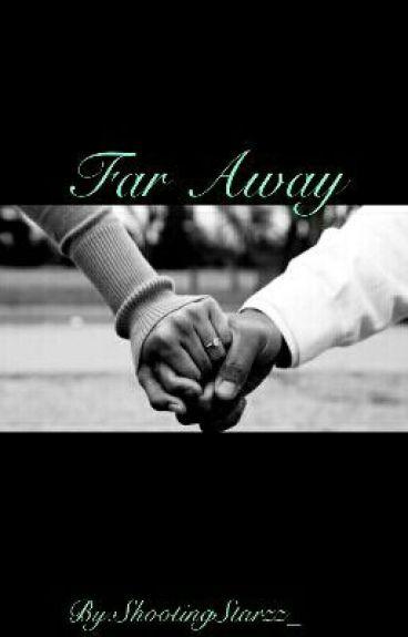 Far Away (Sequel To: Work In Progress)