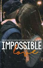 Amor Impossível  by worleanxs