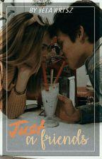 Just A Friends (1°temporada) e I Forgot About You (2°temporada) by Bela_w