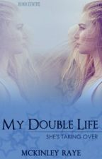 My Double Life by SerialLover