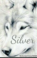 Silver (Prequel of the Dark Lycans Series) by kutekittykat8265