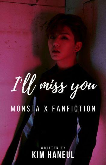 I'll miss you    (Monsta X fanfiction) - Kim Haneul - Wattpad