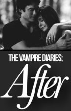 The Vampire Diaries; after by cloudydreamxrs