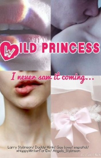 Wild Princess - Daddy! Kink (Larry Stylinson - l.s)