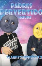 Padres Pervertidos {MPJM#2} by xlarryshipperXxX