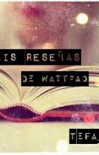 Mis Reseñas de Wattpad by wonderful_writing