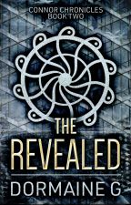 The Revealed (Connor Chronicles Book 2) by DormaineG