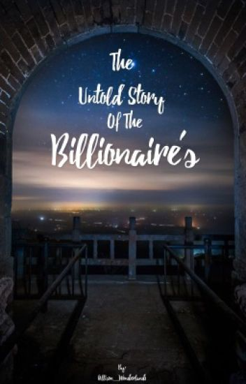 The untold story of the Billionaire's