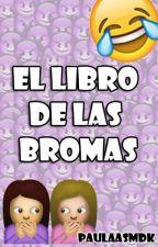 El libro de las bromas by paulaasmdk