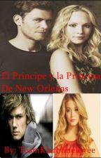 El Principe y La Princesa de New Orleans (Klaroline) by TeamKlarolinelovee