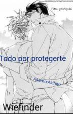 Todo Por Protejerte by Ritsu_yoshiyuki