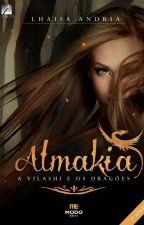 Almakia - A vilashi e os Dragões by LhaisaAndria