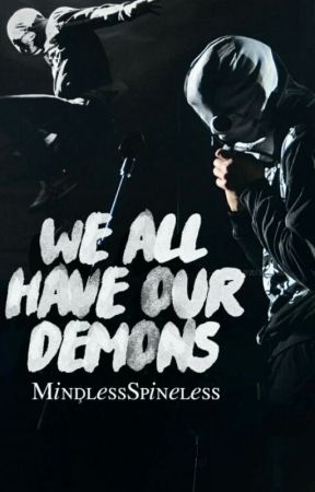 We All Have Our Demons by MindlessSpineless