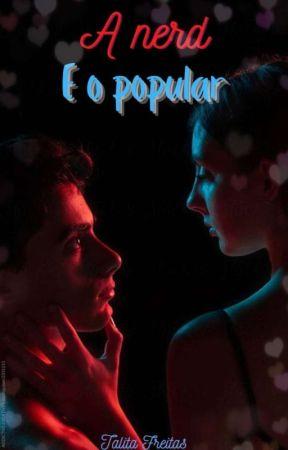 1.A Nerd e o Popular by TalitaFreitass