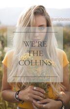We are the Collins! #antesUGC (EDITANDO) by ariplanes