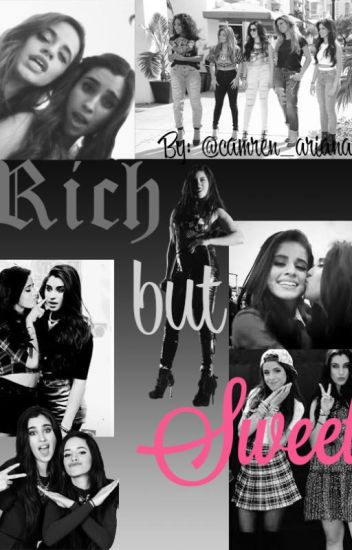 Rich but Sweet (Camren) *slowly editing*