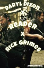 Daryl Dixon x reader x Rick Grimes by AttackonLuna