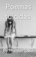 Poemas suicidas by Hunter1867