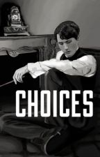 Tom Riddle: Choices//COMPLETED by polarizeetyler