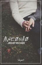 aweonao ✾ jaidefinichon by holyxert