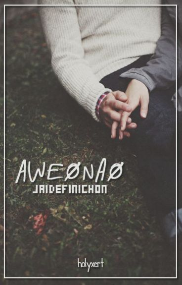 aweonao ✾ jaidefinichon