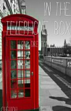 In The Telephone Box*1D Fanfic*(Completed) by ChelliOh