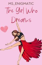 The Girl Who Dreams by Ms_Enigmatic
