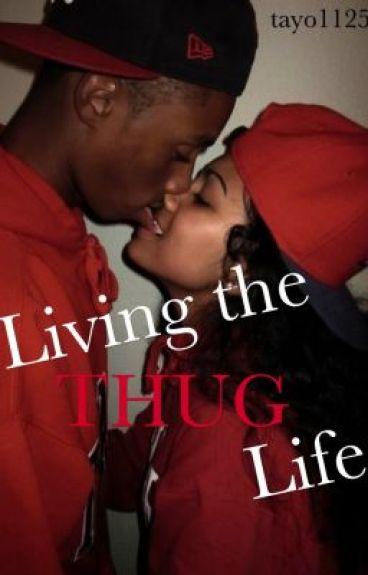 Living The Thug Life