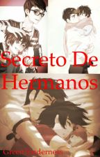 Secreto De Hermanos [gay/yaoi] by GreenTenderness