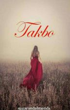 TAKBO...  (one shot) by sugarandalmonds