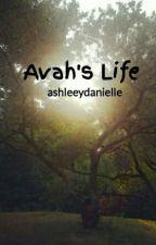 Avah's Life by ashleeydanielle