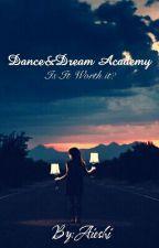 Dance&Dream Academy #Wattys2016 by Aieshi