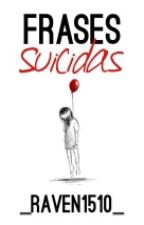 Frases Suicidas by __Raven666_