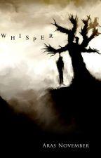 Whisper [2016] by Arasnov