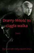 Drarry - Miłość to ciągła walka by CzarnaKrew
