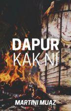 DAPUR KAK NI by MartiniMuaz