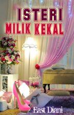 ISTERI MILIK KEKAL by EzdianiAbdRahman