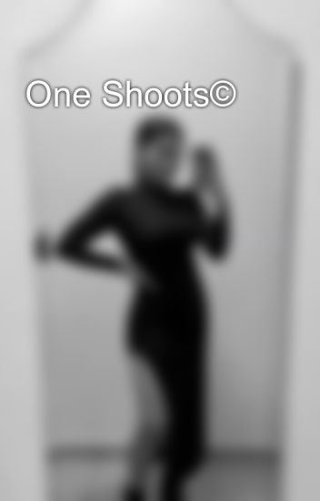 One Shoots©