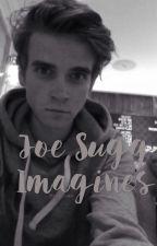Joe Sugg Imagines by MrsxSugg