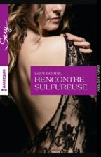 rencontre sulfureuse by lolita-angel18