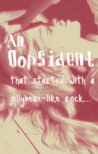 An Oopsident by Pearlie