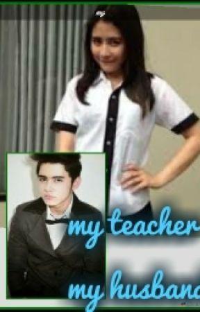 My teacher My husband by Karneny_Styles