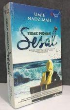 TIDAK PERNAH SESAL by UmieNadzimah2015