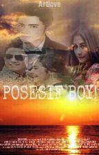 Posesif Boy! by AP_Story