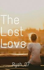 The Lost Love by Rysh_07