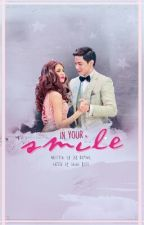 In Your Smile (Now Available On Digital and Paperback!) by thejraphaelwrites