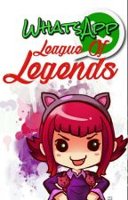 Whatsapp; League Of Legends.  by Sxnbxd_Is_Mxnx