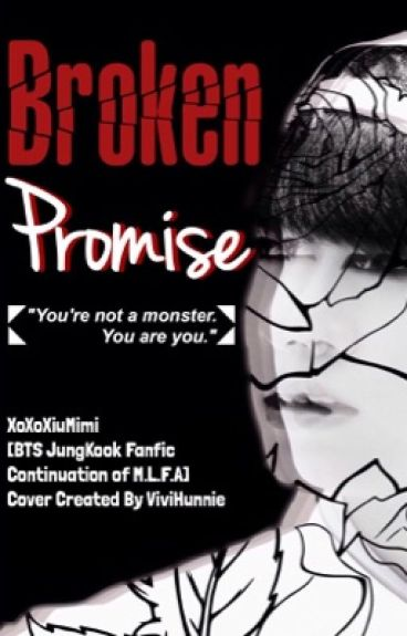 Broken Promise [BTS Jungkook FanFic]