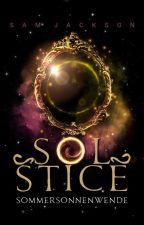Solstice - Sommersonnenwende by 1samjackson